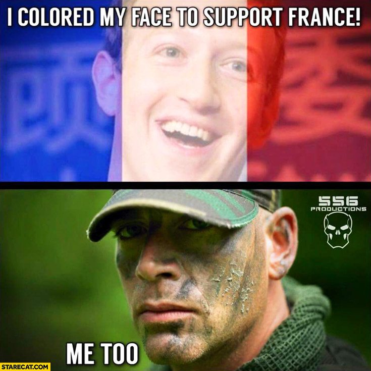 I colored my face to support France Mark Zuckerberg, me too soldier camouflage