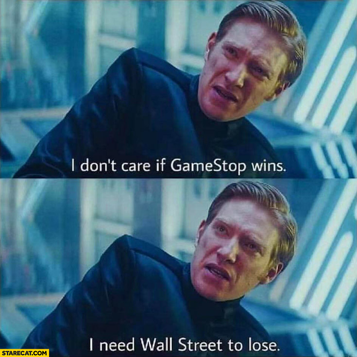 I don't care if gamestop wins, I need wall street to lose