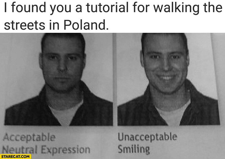 I found you a tutorial for walking the streets in Poland smiling unacceptable