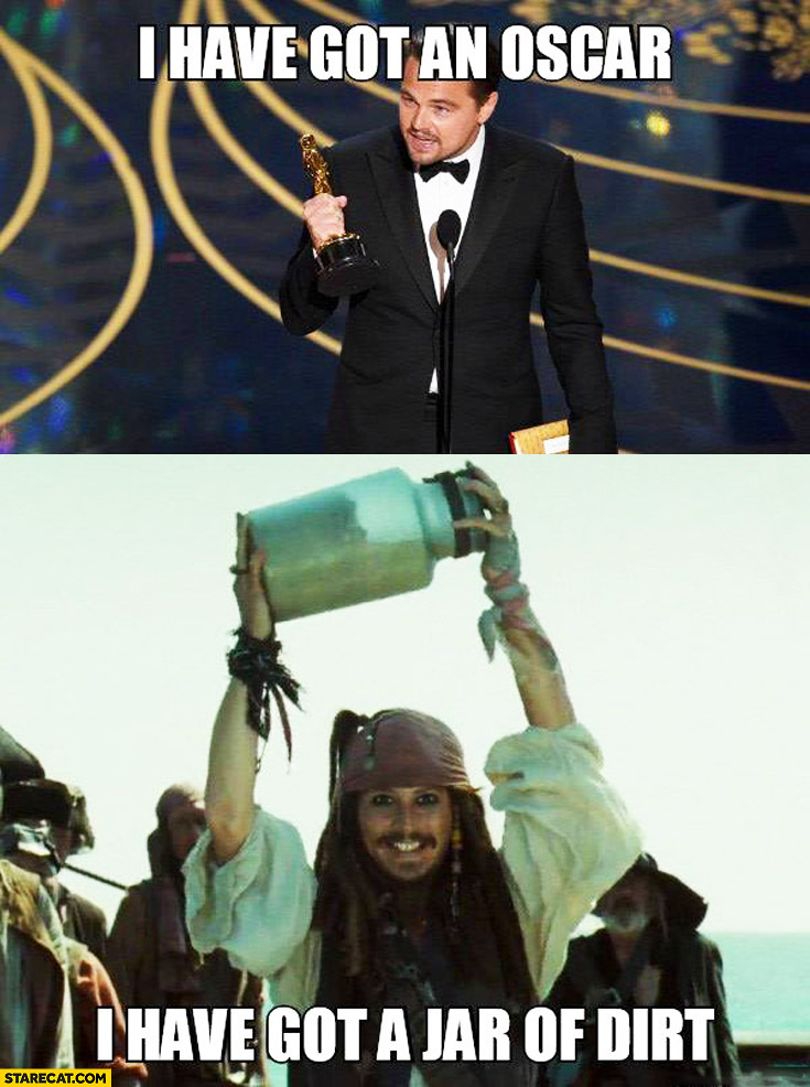 I have got an Oscar I have got a jar of dirt Leonardo DiCaprio Jack Sparrow Johnny Depp