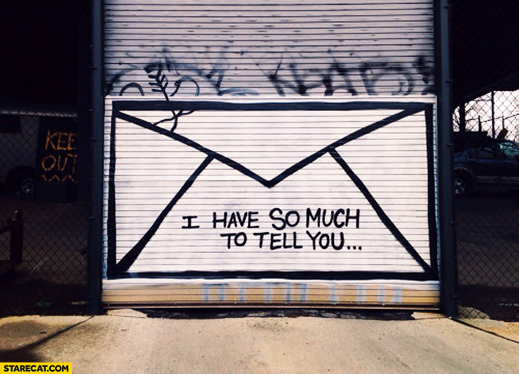 I have so much to tell you envelope mail graffiti