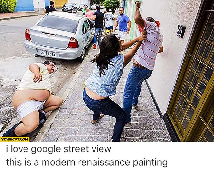 I love Google Street View this is a modern renaissance painting street fight