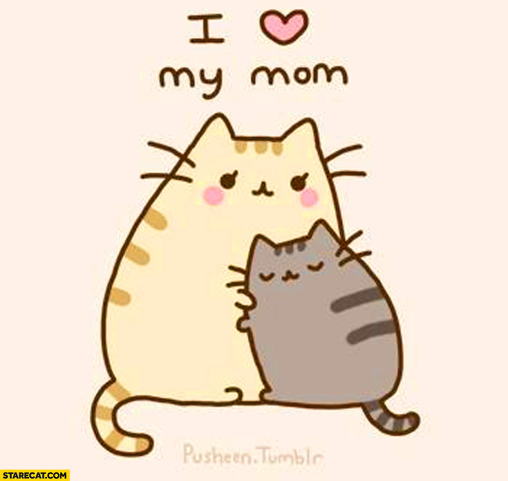 I love my mum Pusheen