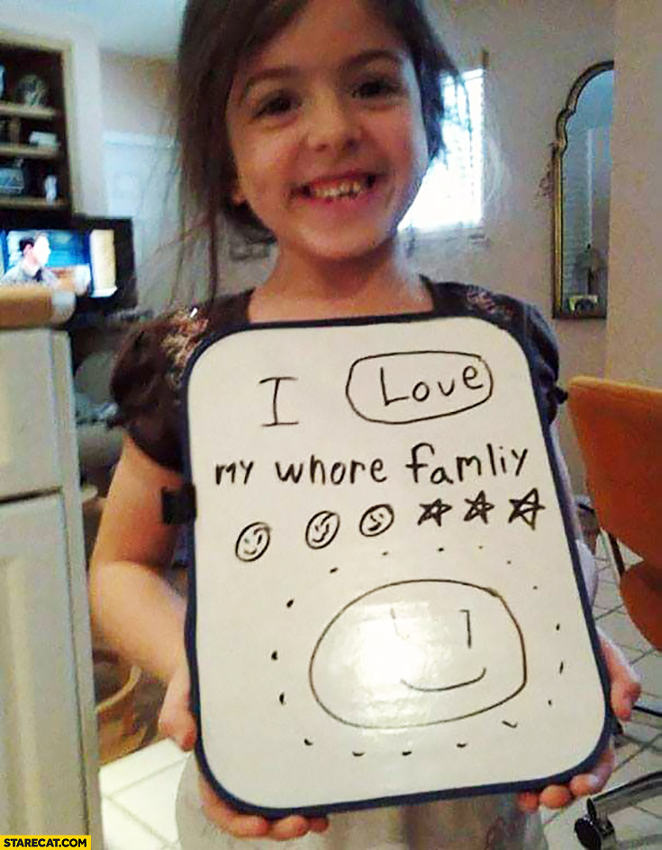 I love my whore family little girl drawing