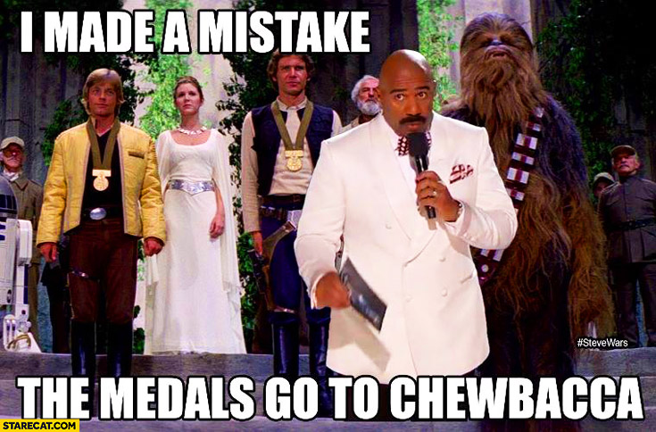 I made a mistake the medals go to Chewbacca Steve Harvey