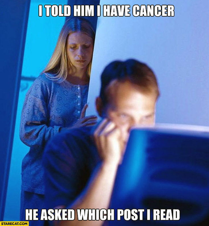 I told him I have cancer he asked which post I read