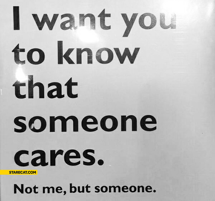 Or about if How you not someone cares to tell