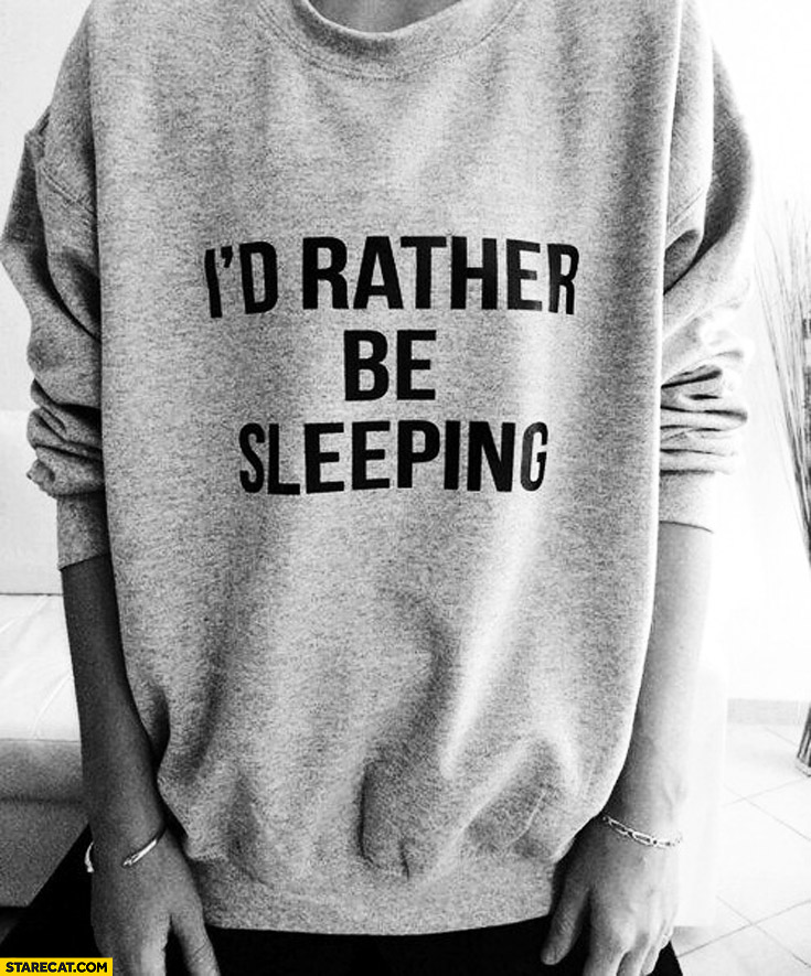 I'd rather be sleeping print crewneck hoodie
