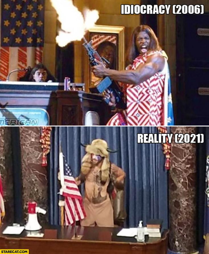 Idiocracy movie 2006 vs reality 2021 Trump supporters capitol