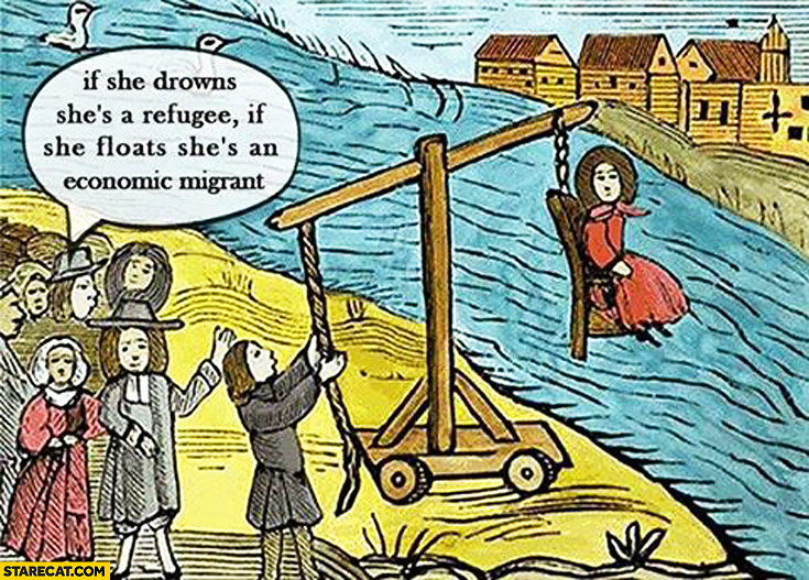 If she drowns she's a refugee, if she floats she's an economic migrant