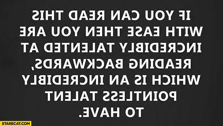 If you can read this with ease text backwards