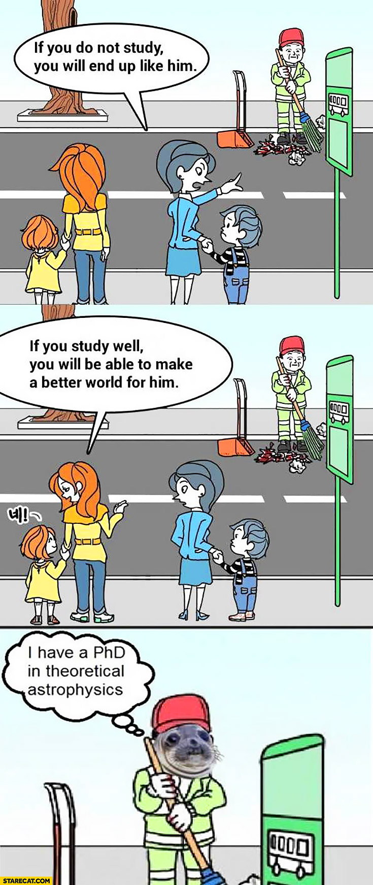 If you do not study well you will end up like him. I have a PhD in theoretical astrophysics comic