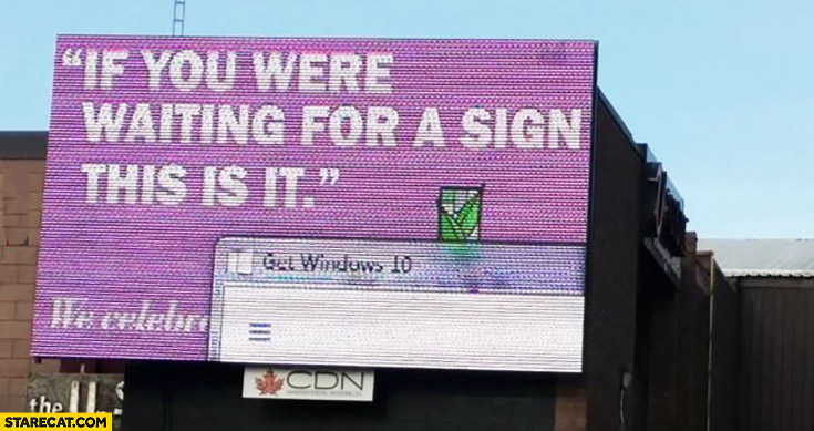 If you were waiting for a sign this is it get Windows 10 billboard