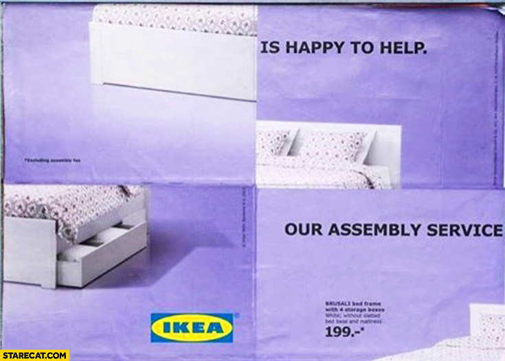 IKEA our assembly service is happy to help messed up