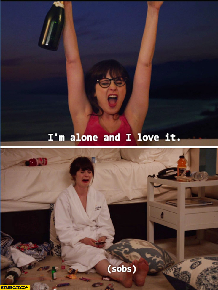 I'm alone and I love it crying sobs Zooey Deschanel