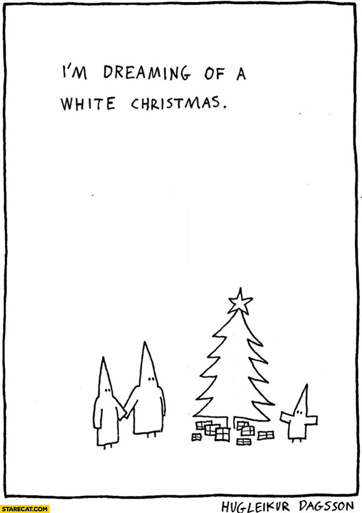 I'm dreaming of a white Christmas ku klux klan