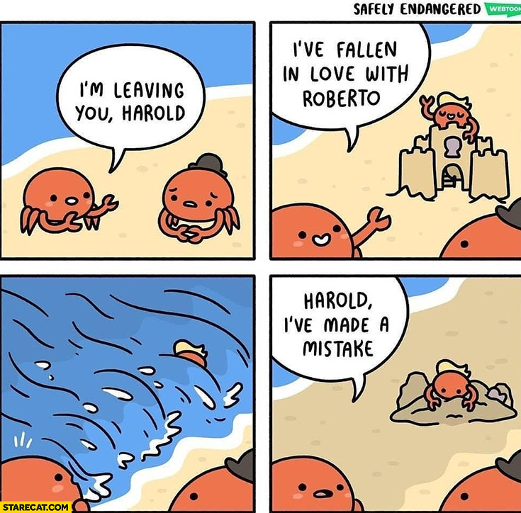I'm leaving you Harold, I've fallen in love with Roberto, I've made a mistake crab comic