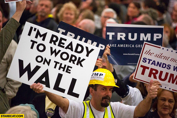 I'm ready to work on the wall Donald Trump rally sign