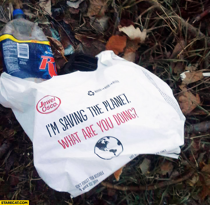 I'm saving the planet, what are you doing? Littering fail