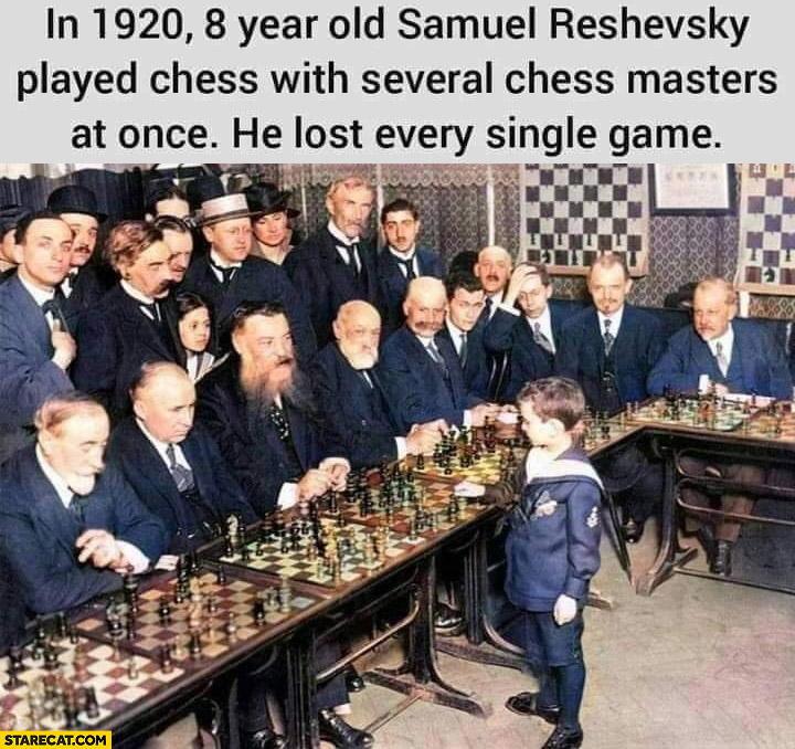 In 1920 8 year old Samuel Reshevsky played chess with several chess masters, at once he lost every single game