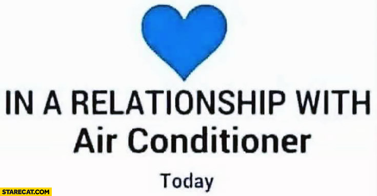 In a relationship with air conditioner post on facebook