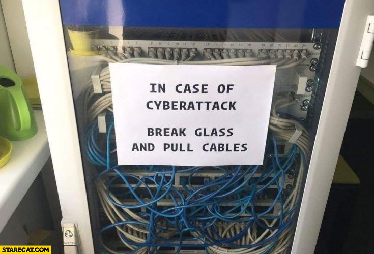 In case of cyberattack break glass and pull cables router switch