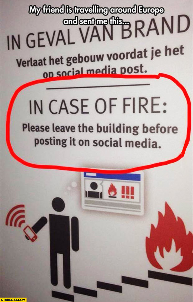 In case of fire please leave the building before posting it on social media