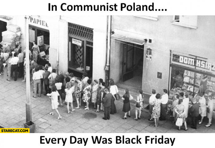 In communist Poland every day was black friday queue