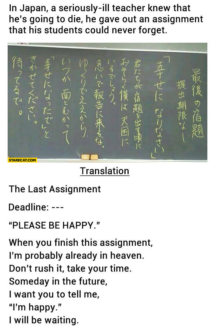 """In Japan seriously ill teacher knew he's going to die, he gave an assignment his students could never forget. The last assignment: """"please be happy"""""""