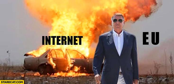 Internet destroyed by European Union car on fire ACTA2 meme