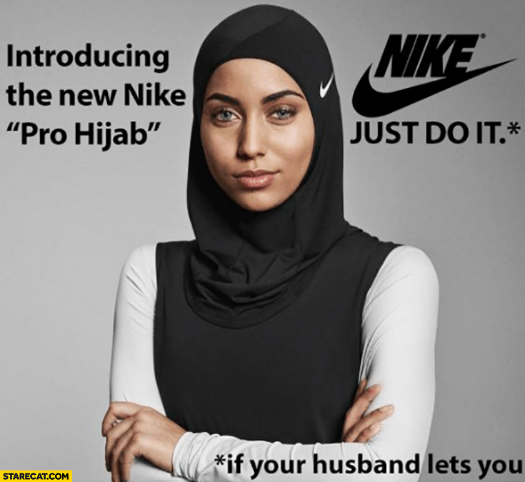 Introducing the new Nike Pro hijab just do it if your husband lets you muslim woman