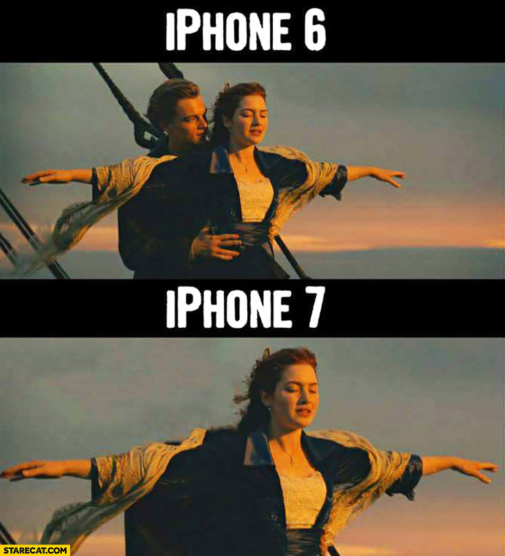 iPhone 6 compared to iPhone 7 Titanic no headphones Jack meme
