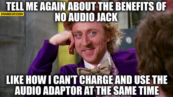 iPhone 7 tell me again about the benefits of no audio jack like how I can't charge and use the audio adaptor at the same time
