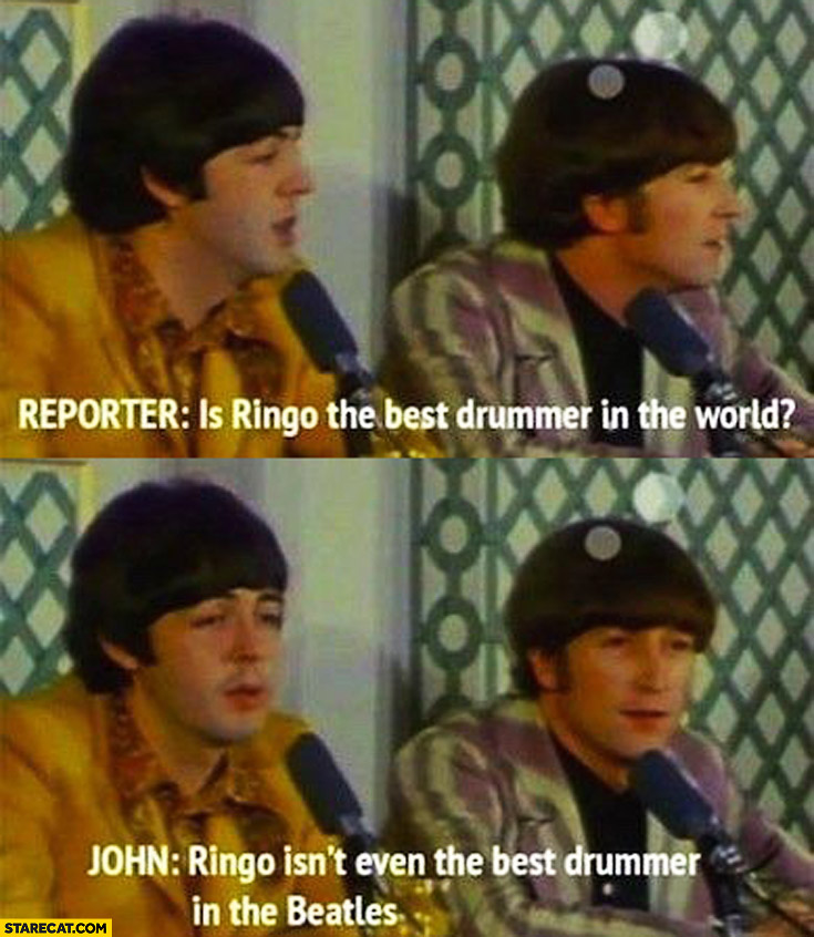 Is Ringo the best drummer in the world? Ringo isn't even the best drummer in The Beatles