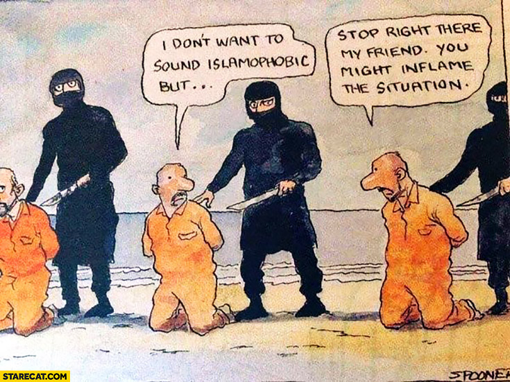 ISIS execution: I don't want to sound islamophobic but… Stop right there my friend, you might inflame the situation