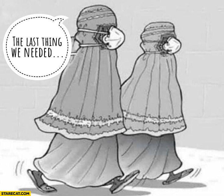 Islam women wearing face masks the last thing we needed corona virus