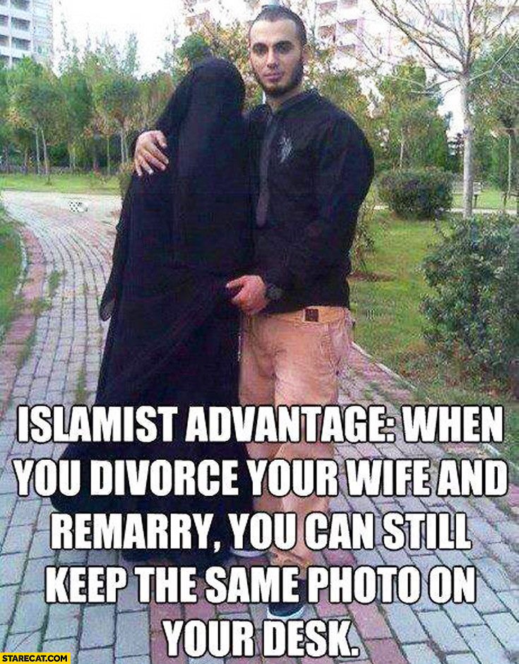 Islamist advantage when you divorce your wife and remarry you can still keep the same photo on your desk