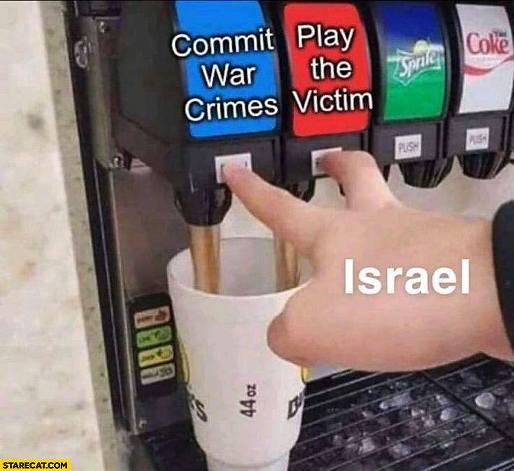 Israel commit war crimes vs play the victim chooses both