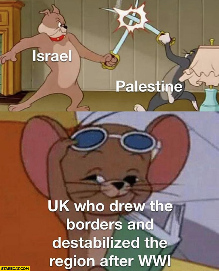Israel vs Palestine fighting UK who drew the borders and destabilized the region after world war I looking