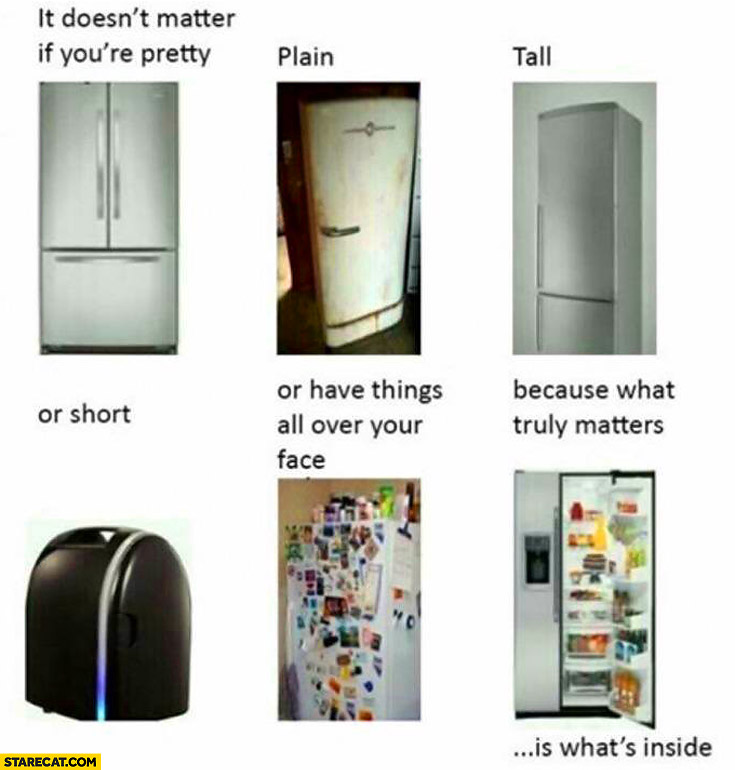 It doesn't matter if you're pretty plain tall or short it matters what's inside fridge