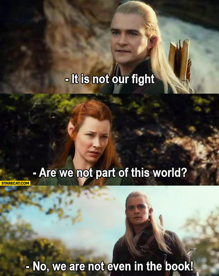 It is not our fight we are not even in the book Legolas