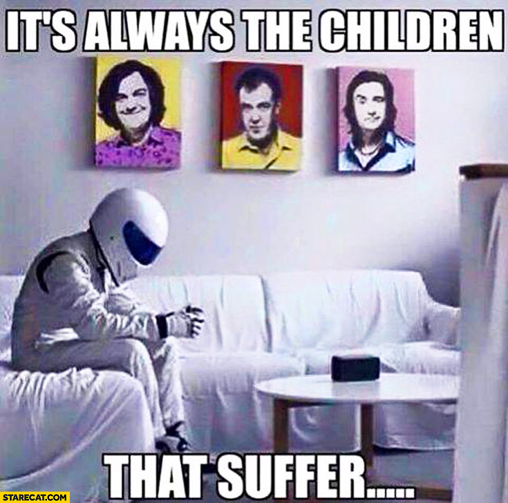 It's always the children who suffer the Stig Top Gear