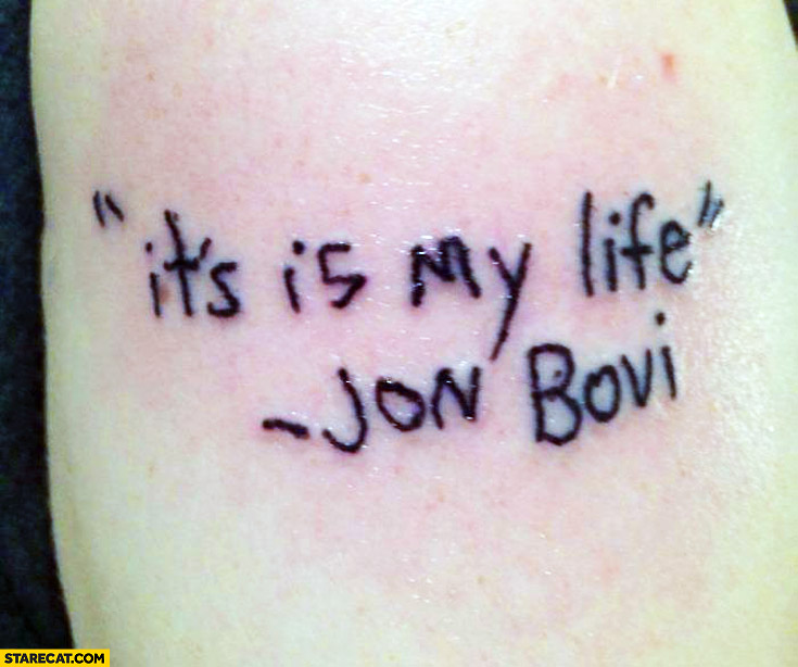 It's is my life Jon Bovi tattoo fail