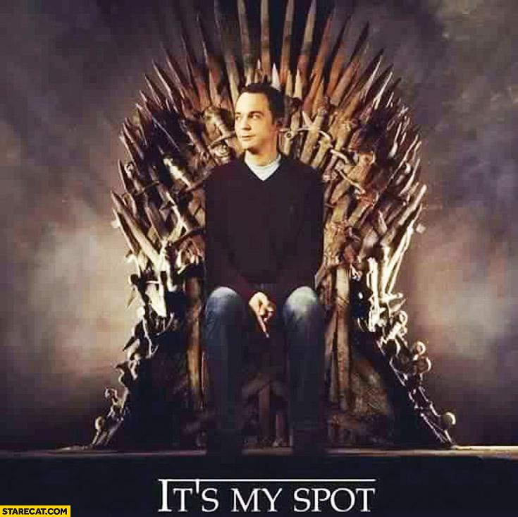 It's my spot Sheldon Game of Thrones