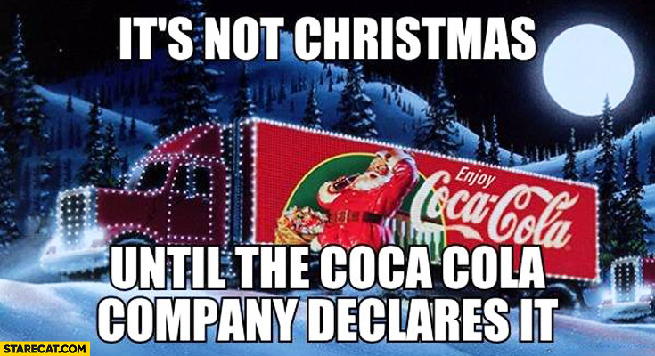 It's not Christmas until the Coca-Cola company declares it AD