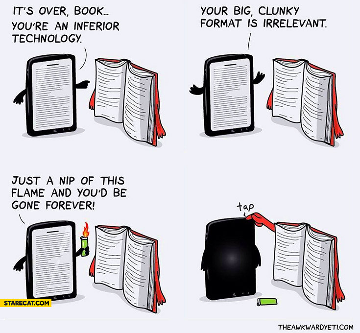 It's over book you're an inferior technology kindle tablet