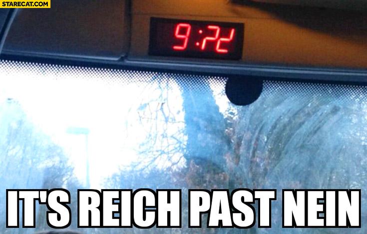 It's reich past nein clock fail