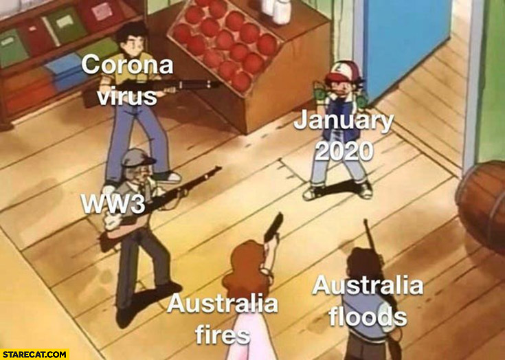 January 2020 WW3 Australia fires floods corona virus aiming at Ash Pokemon