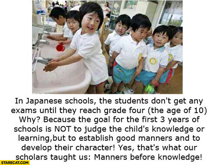 Japanese schools students don't get any exams until they reach grade four age of 10