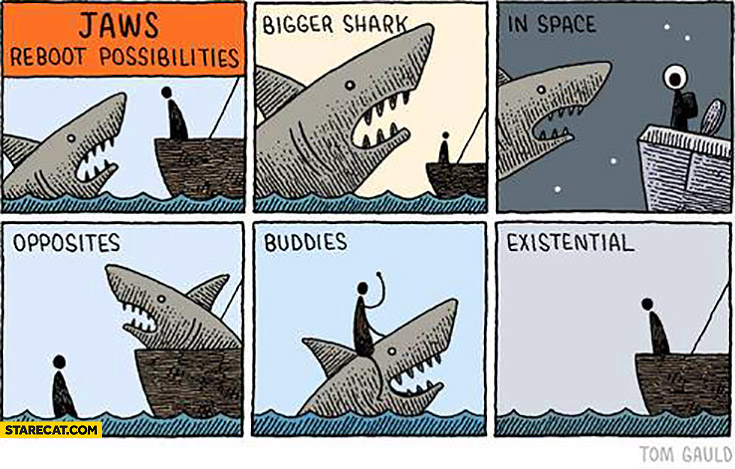 Jaws reboot possibilities: bigger shark, in space, opposites, buddies, existential